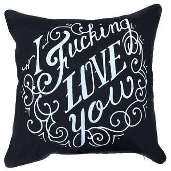 I Fucking Love You Pillow