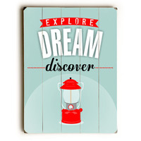 Dream Explore Discover by Artist Ginger Oliphant Wood Sign
