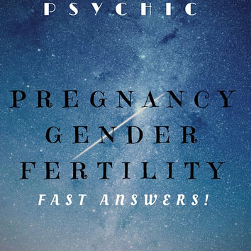 PREGNANCY GENDER Fertility Psychic Reading! Clairvoyant Claircognizant Medium! No cards or TOOLS!