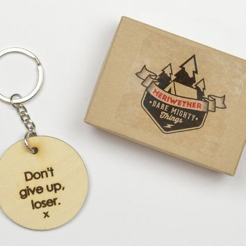 Don't Give Up, Loser. Engraved Wooden Key Chain