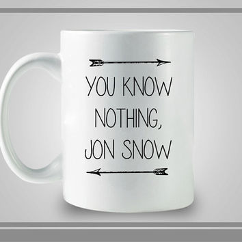 You Know Nothing Jon Snow Ceramic Coffe Mug, Best Gift, Decorative With Cool Design