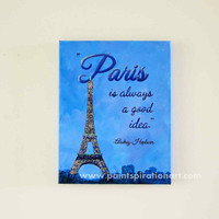 Paris Decor Canvas Quote Art - Eiffel Tower Art Audrey Hepburn Quote - Paris Is Always A Good Idea Quote Wall Art Paris Painting Glitter Art
