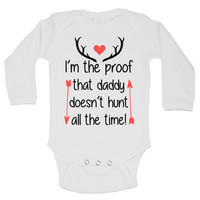 I'm The Proof That Daddy Doesn't Hunt All The Time! Funny Kids Onesuit - B207