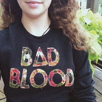 Bad Blood crewneck - Choose your color fabric!
