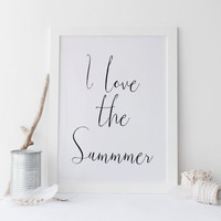 Printable art I LOVE the SUMMER print,printable quote,wall art,home decor,poster print,prints and quotes,wall art,home decor,summer prints