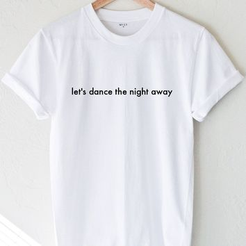 Let's Dance The Night Away Tee - White