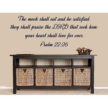Family Wall Decals - Psalms 22:26 - The Meek Shall Eat And Be Satisfied - Bible Saying