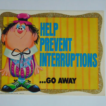 Vintage Help Prevent Interruptions 6 x 9 cardboard novelty sign postcard 60's by Roth Plaques