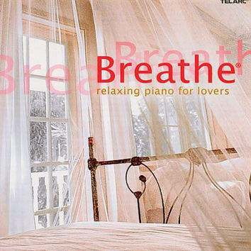 BREATHE:RELAXING PIANO FOR LOVERS