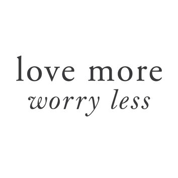 "wall quotes wall decals - ""Love more worry less"""
