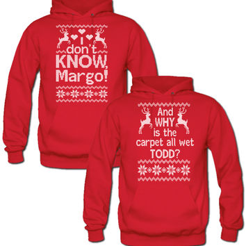 And WHY is the carpet all wet TODD? – I Dont Know, Margo! hoodie sweatshirt