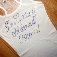Bride To Be shirt. Bridesmaid Half Lace tank top Bachelorette shirt. Bridesmaid. Bride's Bitches. I am getting Married Bitches. S M L 1X 2X