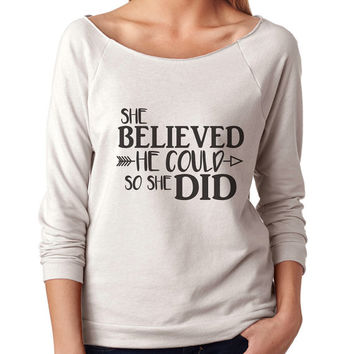She Believed He Could 3/4 Sleeve Scoop Neck - beautiful quote shirts, workout clothing, motivational tshirts, inspirational raw edge tops