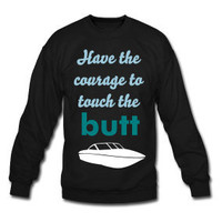 Touch the Butt Disney Unisex Crewneck Sweatshirt by TheScarletFoxx