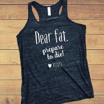 "Custom Women's Flowy Tank Top, ""Dear Fat, Prepare To Die"" Custom Funny T-Shirt, Black Marble Tank, Gift For Her, Gym, Women's Workout Tank"