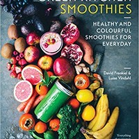 Green Kitchen Smoothies: Healthy and Colorful Smoothies for Every Day Hardcover – August 2, 2016