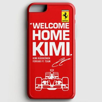 Kimi Raikkonen Welcome Home Ferrari F1 Team iPhone 6 Plus/6S Plus Case