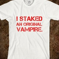 """I Staked An Orginal Vampire"" - Elle Accessories: Vampire Diaries Collection"
