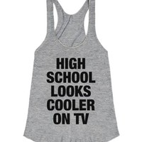 High School Looks Cooler on TV-Female Athletic Grey Tank