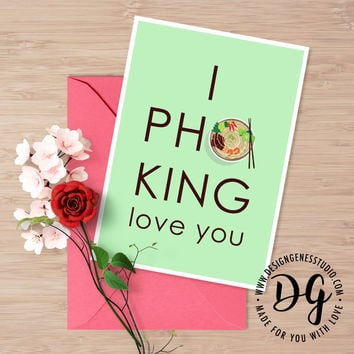 Funny valentine's card - I pho-king love you
