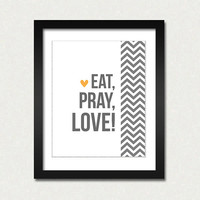 Eat, Love, Pray - 8 x 10 - Inspirational I love you card/ poster print, SALE - buy 2 get 3