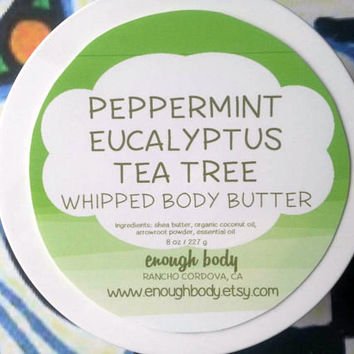 Peppermint Eucalyptus Tea Tree Body Butter ~ Shea Body Butter ~ Body Lotion ~ Body Cream