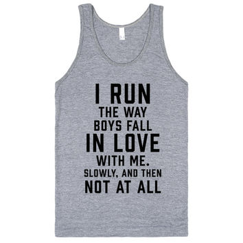 I Run The Way Boys Fall In Love With Me.