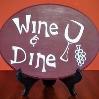 Wine & Dine Hand Painted Wooden Sign