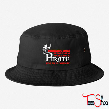 Drinking rum before 10am like a pirate bucket hat