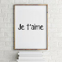 Valentine's Day, Anniversary or Wedding Gift,Je t'aime - French Love Print - ANY Color,Je taime print,Printable,Instant download