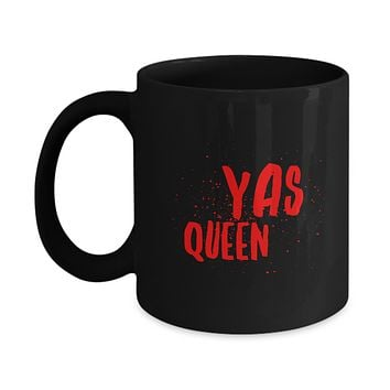 Yas Queen Funny TV Show Quote Coffee Mug