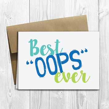 PRINTED Best Oops Ever -  Pregnancy Announcement 5x7 Greeting Card - Cute Expecting