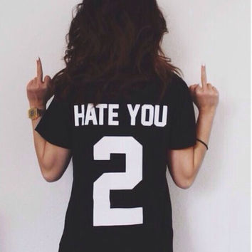HATE YOU Print T-Shirts Tee for Women 3
