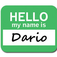 Dario Hello My Name Is Mouse Pad