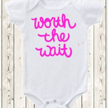 Worth the Wait Onesuit ® brand bodysuit or shirt - new baby announcement - going home outfit - baby shower gift - gender neutral