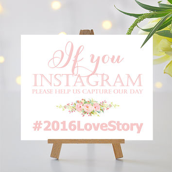If You Instagram Sign - 8 x 10 sign - Personalized Hashtag Sign - Vintage Rose Quartz with Floral Accent - I Create and You Print