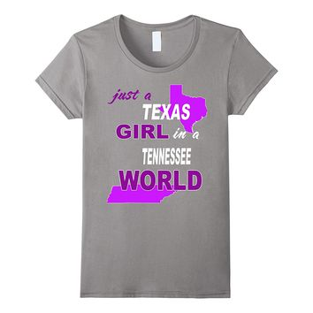 Just a Texas girl in a Tennessee world T-shirt