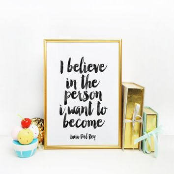 Inspirational print Home decor Typographic print Lana Del Rey Quote Vinyl Wall Decal Sticker Art Song Lyrics Believe in yourself Wall art