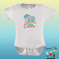 Baby Girl Clothes One Piece EMBROIDERED with I'm a Princess Because Mommy is a Queen Baby Bodysuit / Toddler Tshirt