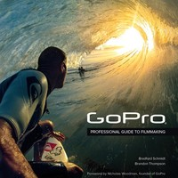 GoPro: Professional Guide to Filmmaking [covers the HERO4 and all GoPro cameras] | Peachpit