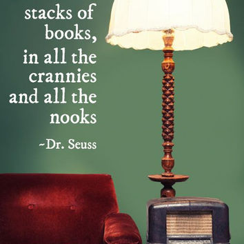"""Dr. Seuss """"Fill your house with stacks of books, in all the crannies and all the nooks.""""  Quote Wall Vinyl"""