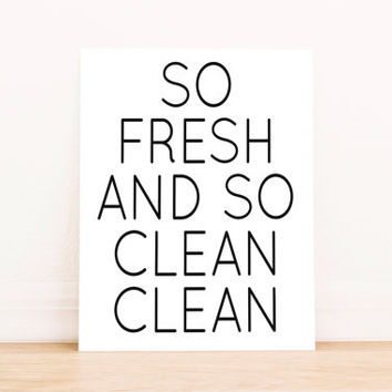 So Fresh and So Clean Clean PRINTABLE Art Dorm Decor Typography Poster Home Decor Office Decor Apartment Poster