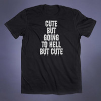 Tumblr Shirt Cute But Going To Hell Slogan Tee Creepy Cute Punk Goth Soft Grunge Alternative T-shirt