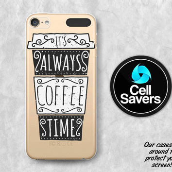 Coffee Clear iPod 5 Case iPod 6 Case iPod 5th Generation iPod 6th Generation Rubber Case Gen Clear Case Coffee Cup Quote It's Always Coffee
