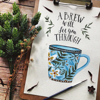 A Brew Will Get You Through Print