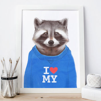 I love my Raccoon print, Raccoon poster, cute gifts, raccoon art, cool poster, cool art, cool prints, teen boy gift racoon print racoon art