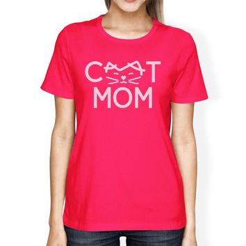 Cat Mom Women's Hot Pink T Shirt Mothers Day Gift Ideas For Her