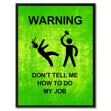 Warning Don't Tell Me Funny Sign Green Print on Canvas Picture Frames Home Decor Wall Art Gifts 91935