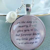 Father to Daughter bridal pendant necklace,gift for daughter on wedding day, daughter bride gift,  quote pendant, original quote jewelry,