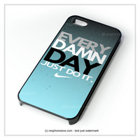 Every Damn Day Just Do It Nike Blue Combination iPhone 4 4S 5 5S 5C 6 6 Plus , iPod 4 5 , Samsung Galaxy S3 S4 S5 Note 3 Note 4 , HTC One X M7 M8 Case